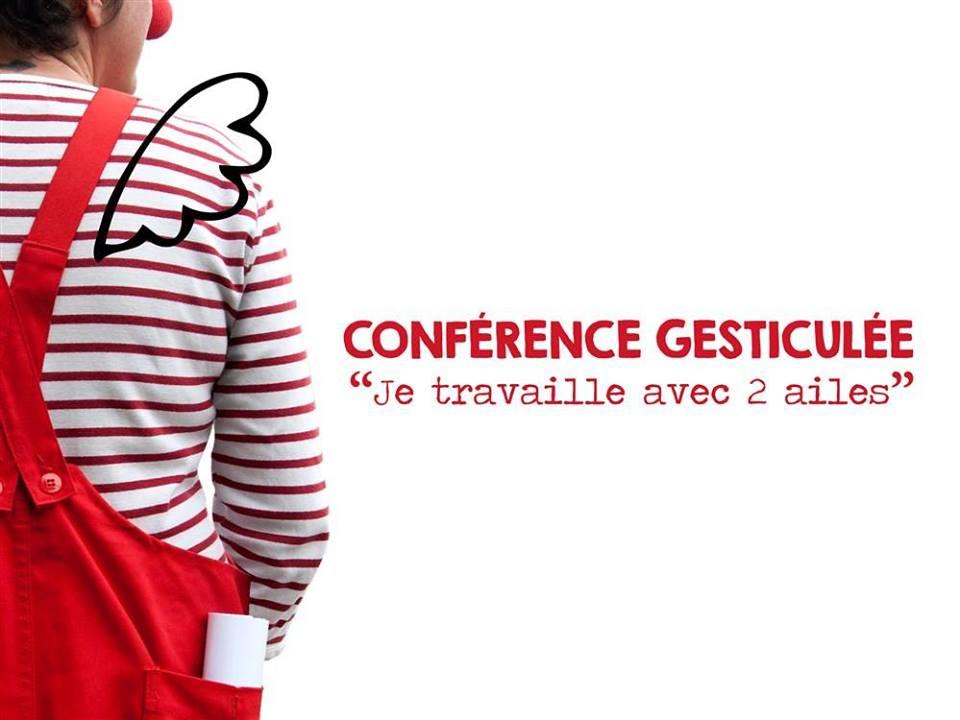 Conférence gesticulée: Je travaille avec deux ailes