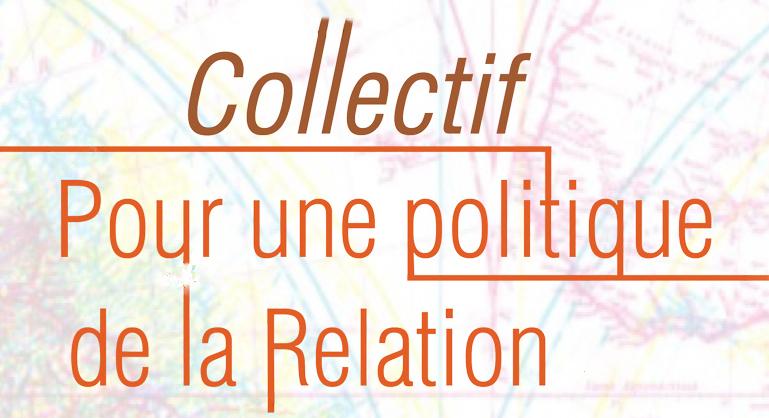 Nous. Nos partenaires, nos alliéEs et nos amiEs. Collectif pour une politique de la relation.